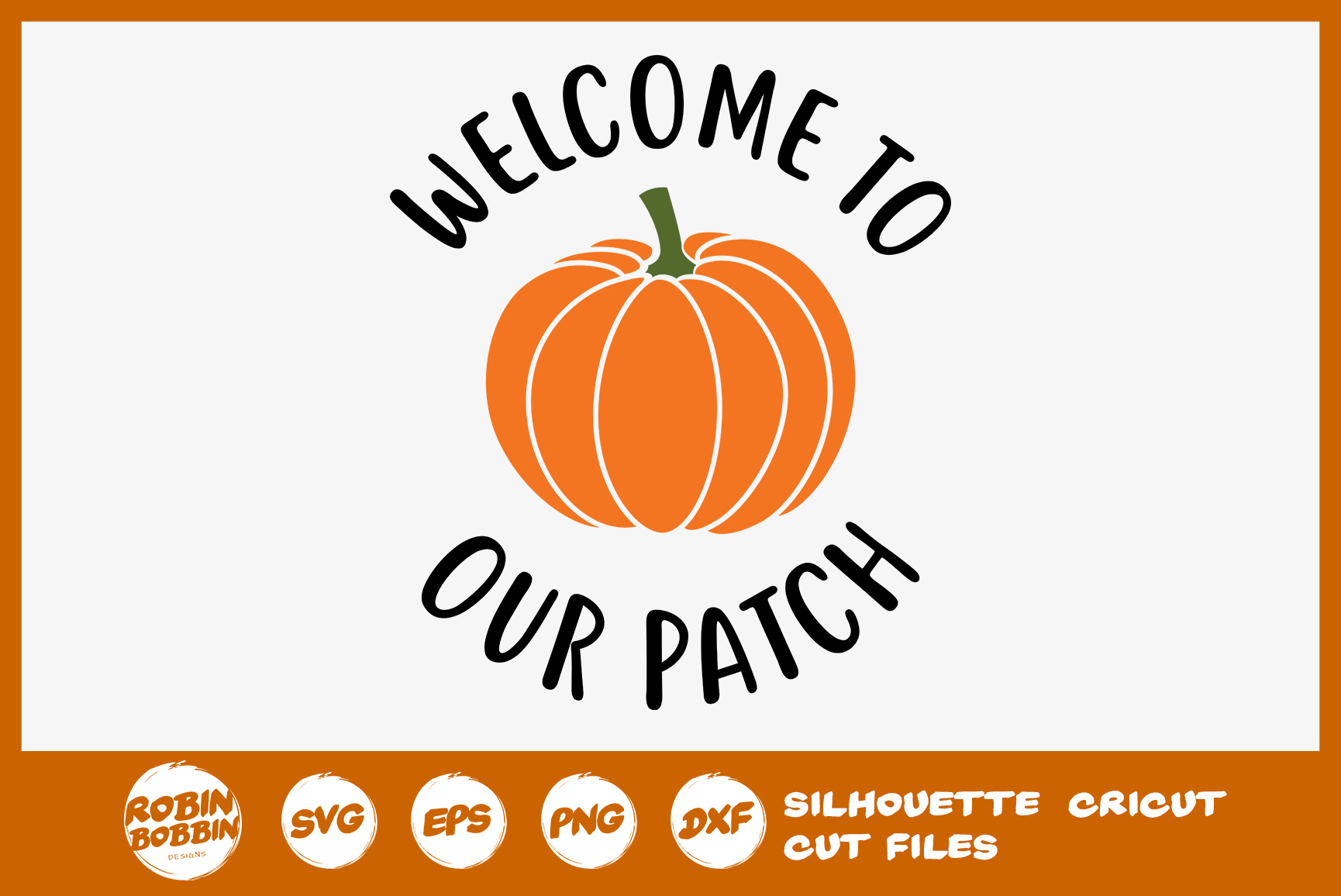 Welcome To Our Patch SVG - Autumn Quotes SVG example image 1