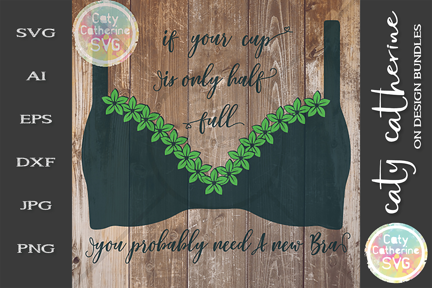 If Your Cup Is Only Half Full You Probably Need A New Bra example image 1
