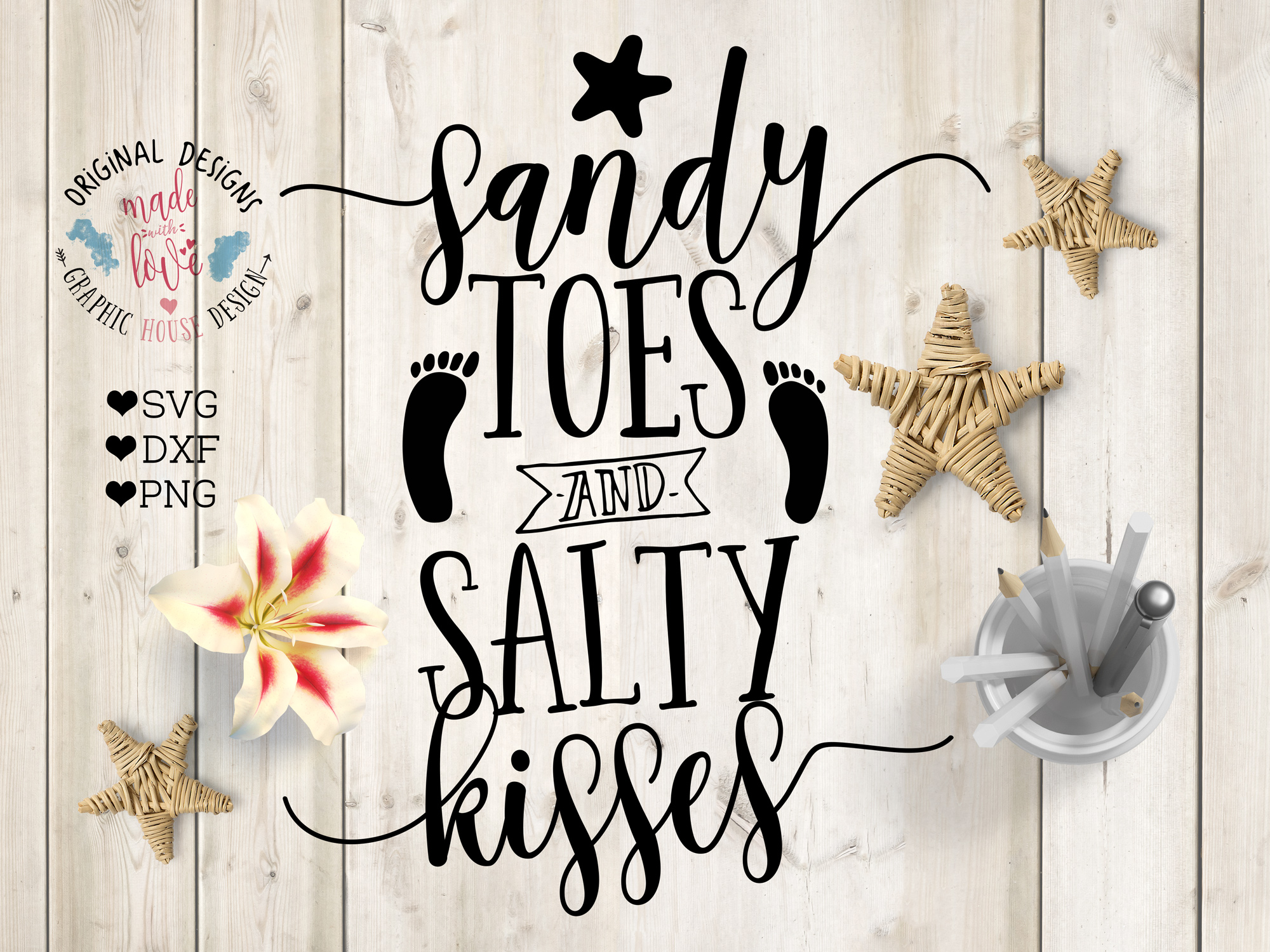 Sandy Toes And Salty Kisses Cutting File Svg Dxf Png 27533 Svgs Design Bundles