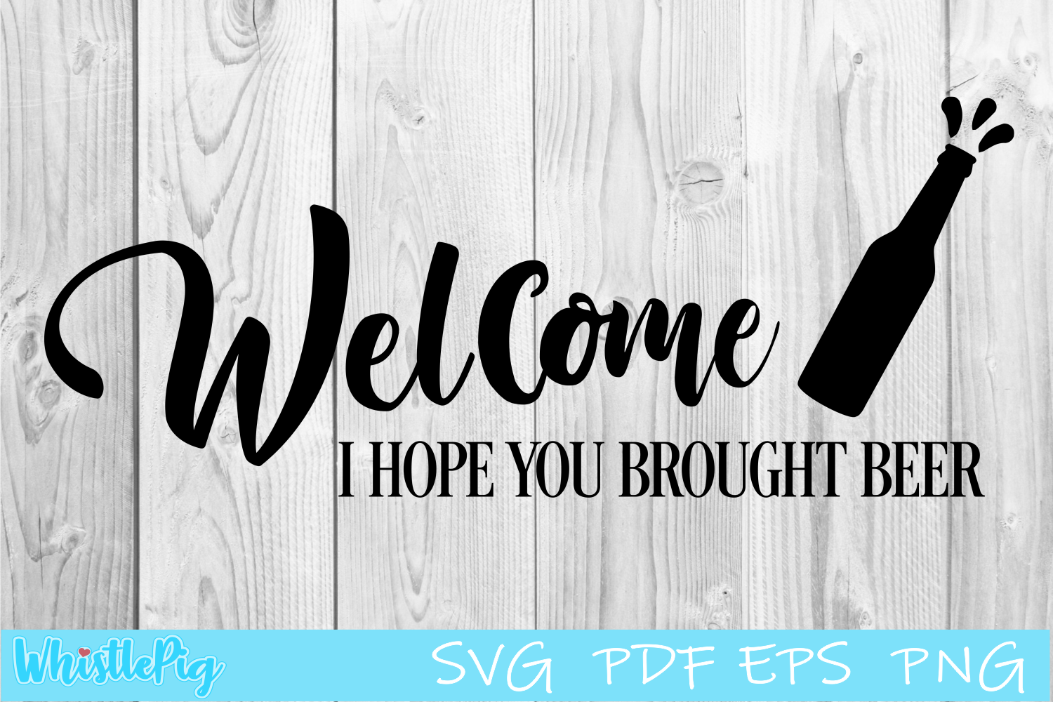 Welcome I Hope You Brought Beer - SVG Cut File - Funny SVG example image 2