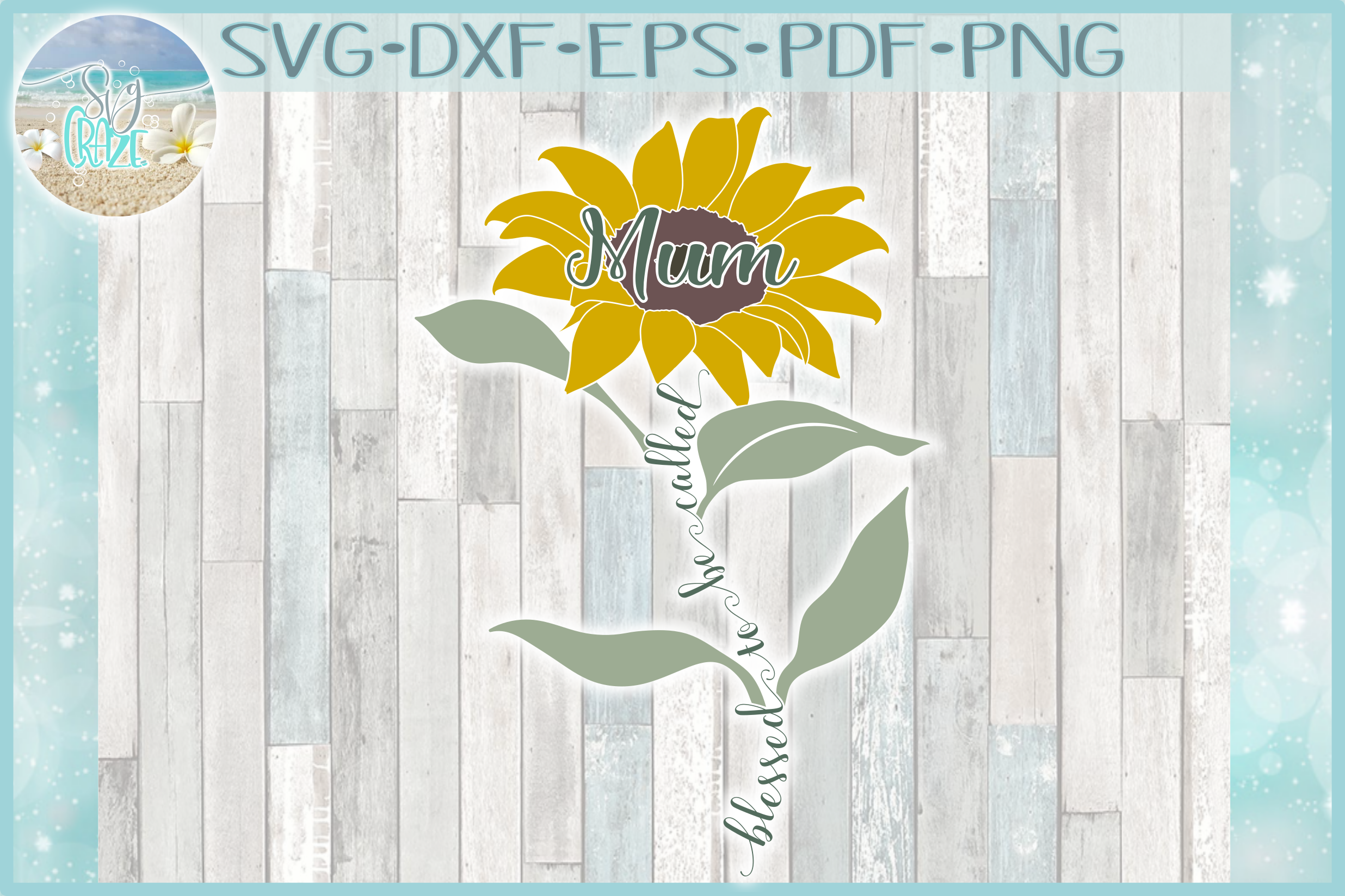Blessed To Be Called Mum Quote with Sunflower SVG example image 1