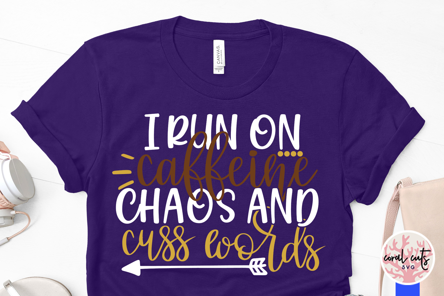 I run on caffine chaos and cuss words - Mother SVG EPS DXF example image 3