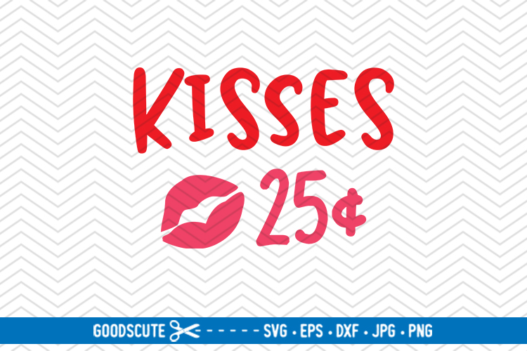 Kisses 25 Cents - SVG DXF JPG PNG EPS example image 1