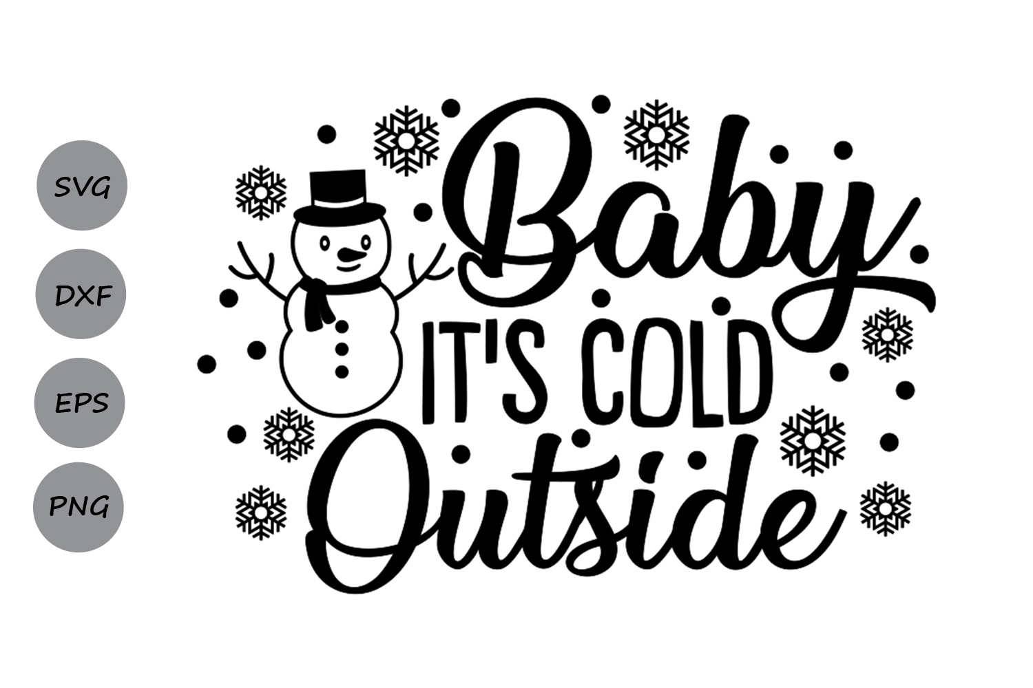 baby its cold outside svg, christmas svg, winter svg.