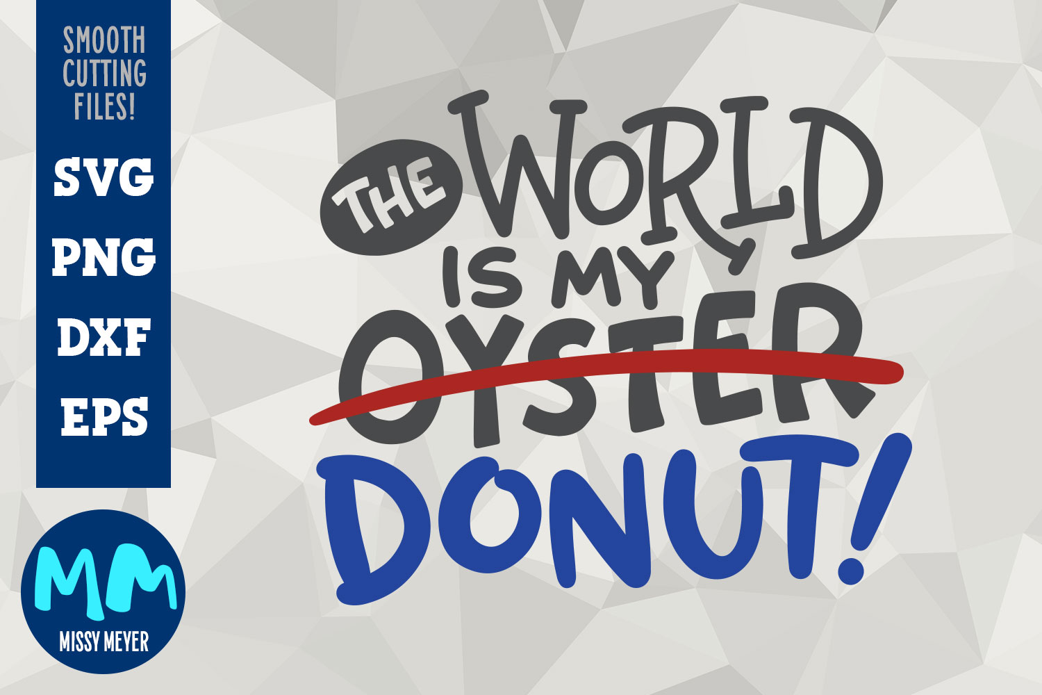 The World Is My Donut - Hand-lettered Cut File Design example image 1