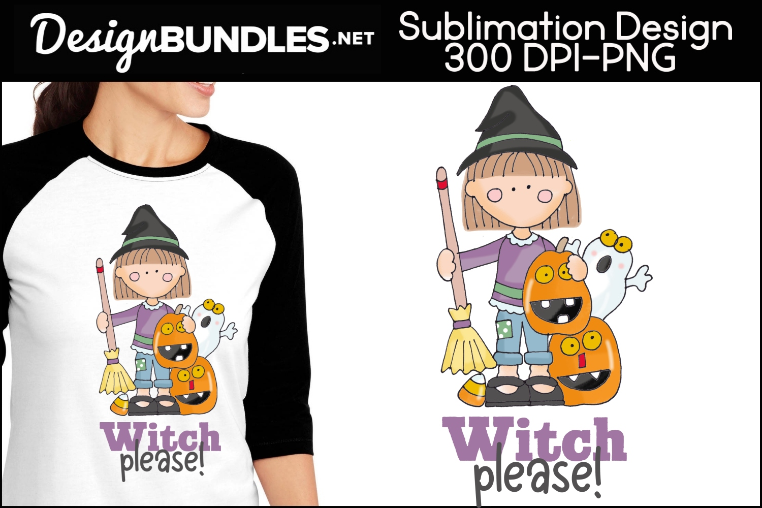Witch Please-Halloween Sublimation Design example image 1