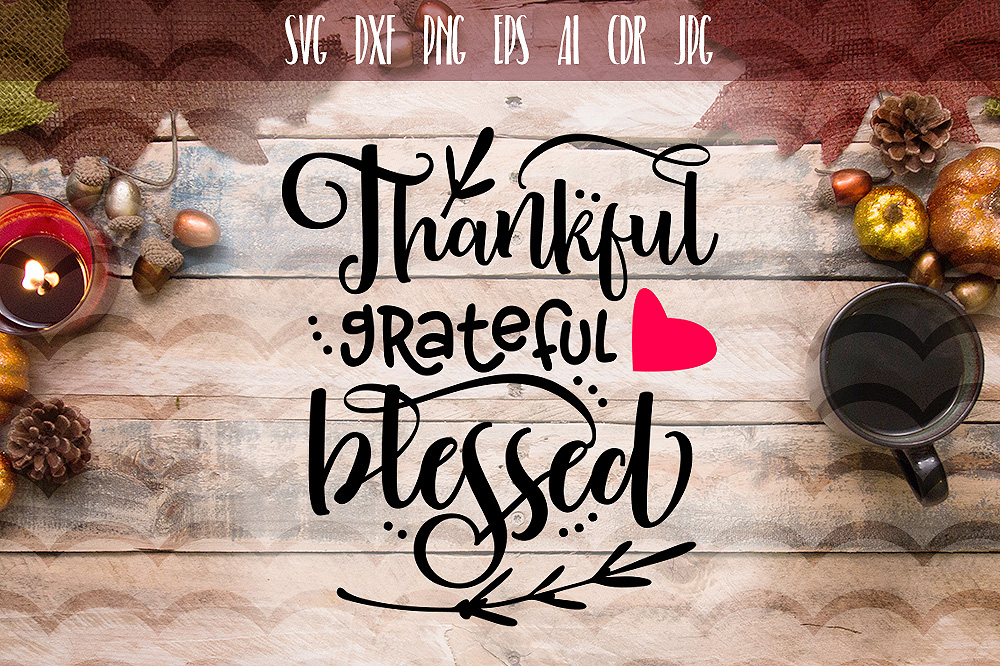 Thankful grateful blessed SVG file example image 1