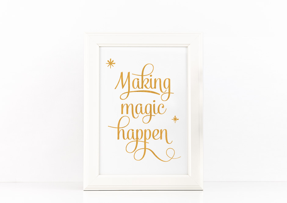 Making Magic Happen Poster Inspirational Quote to Print in Gold + SVG files example image 1