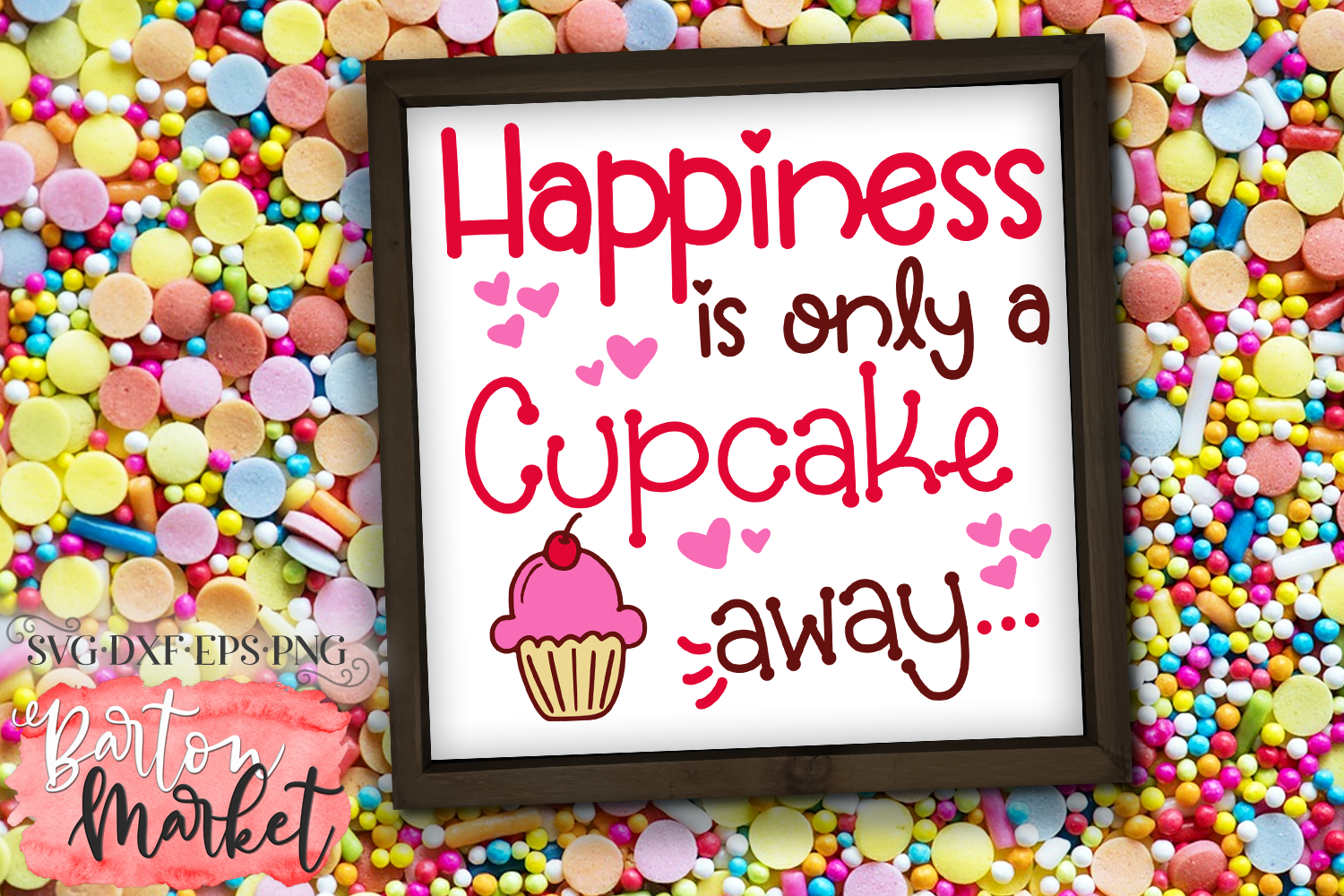Happiness Is Only A Cupcake Away SVG DXF EPS PNG example image 1