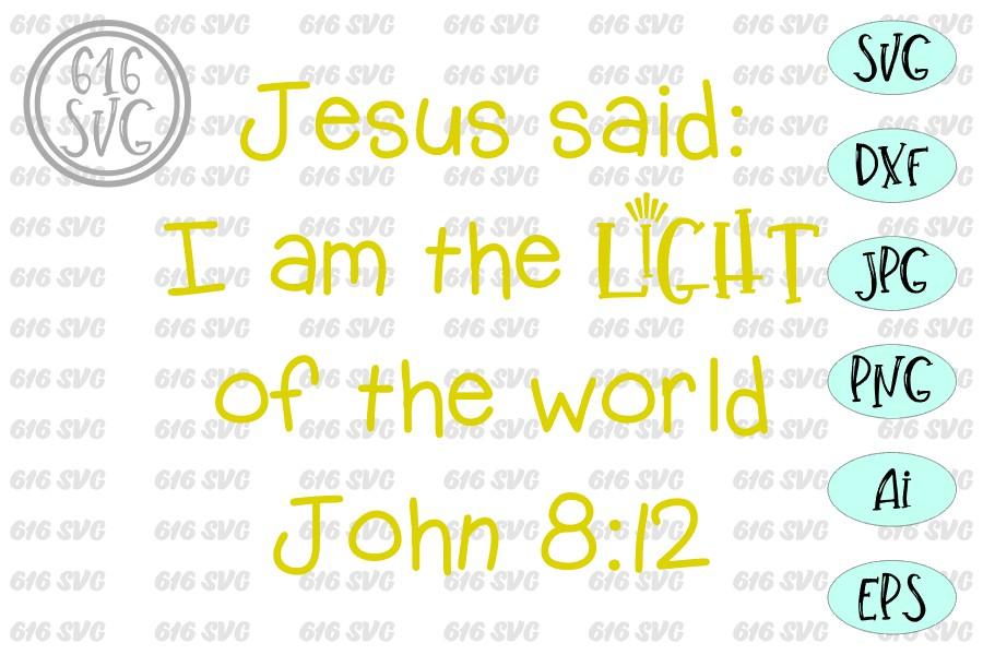 Jesus said I am the light of the world John 8 12 SVG example image 3