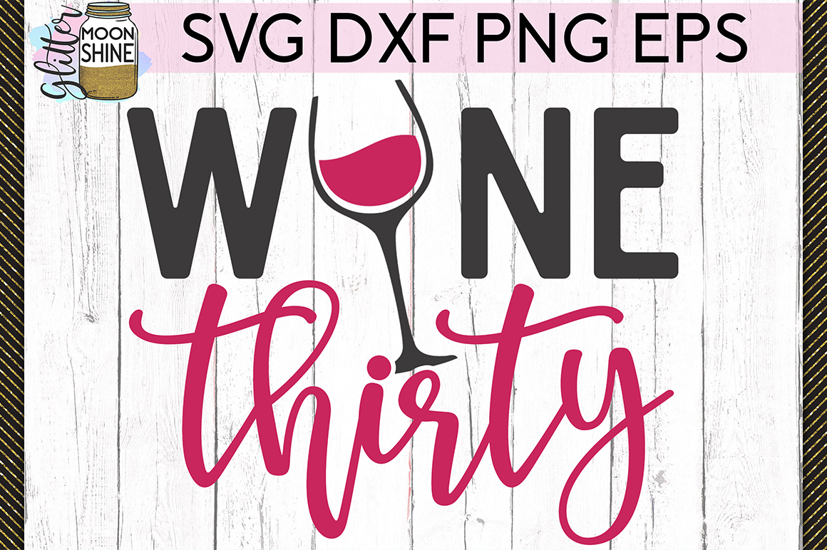 Wine Thirty SVG DXF PNG EPS Cutting Files example image 1