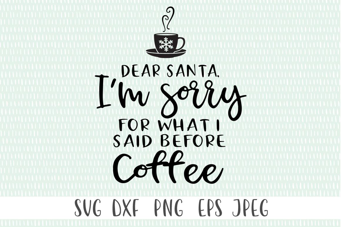 Funny Christmas SVG - Dear Santa, I'm Sorry For What I Said example image 2