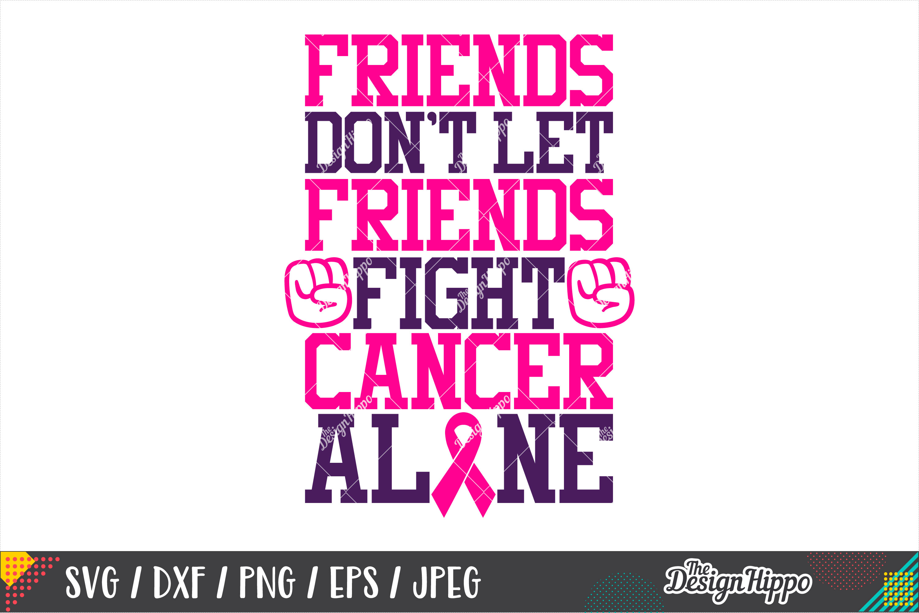 Friends Don't Let Friends Fight Cancer Alone SVG DXF EPS PNG example image 1