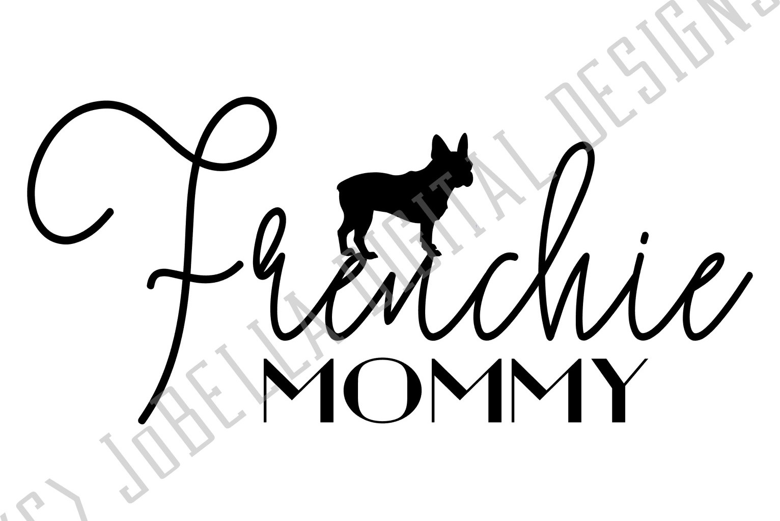 Frenchie Mommy SVG and Printable Dog Lover Design example image 3