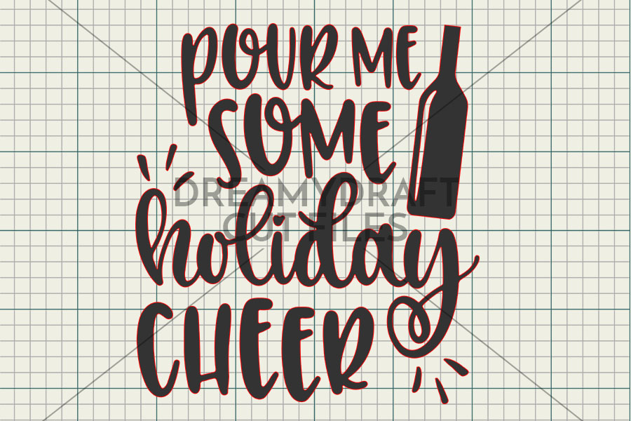 Pour me some holiday cheer SVG & DXF cut file printable example image 2