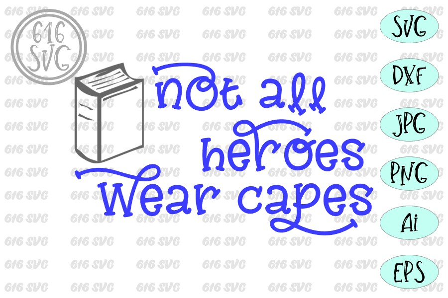 Not all heroes wear capes SVG example image 3