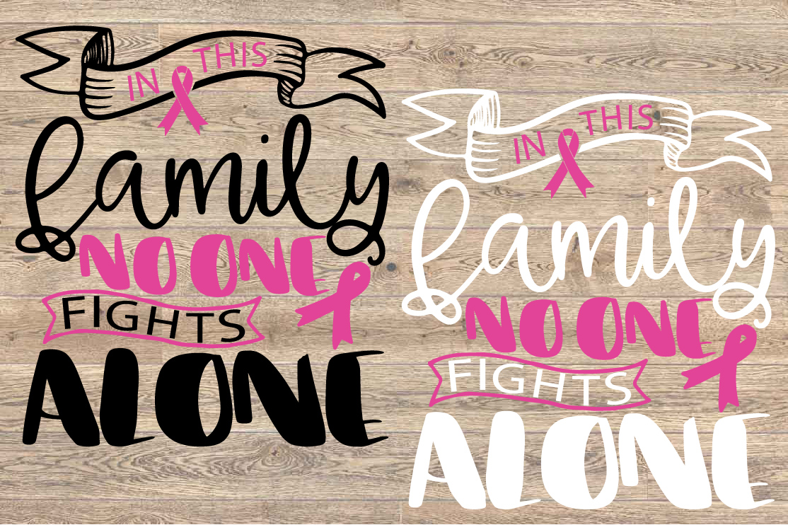 In this family nobody fights alone Breast Cancer svg 1520s example image 2