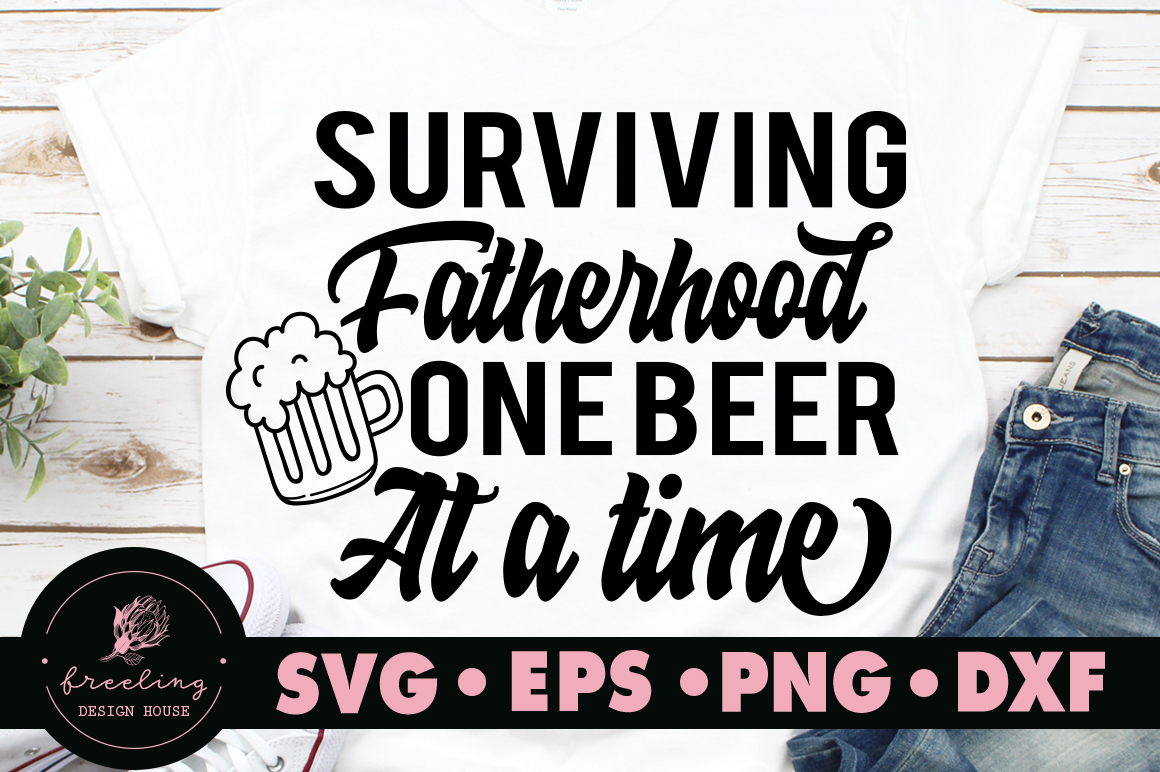 Father's day Surviving fatherhood one beer at a time SVG example image 1