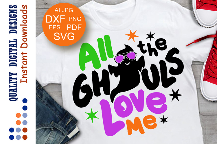Download All the Ghouls Love Me svg file Happy Halloween svg