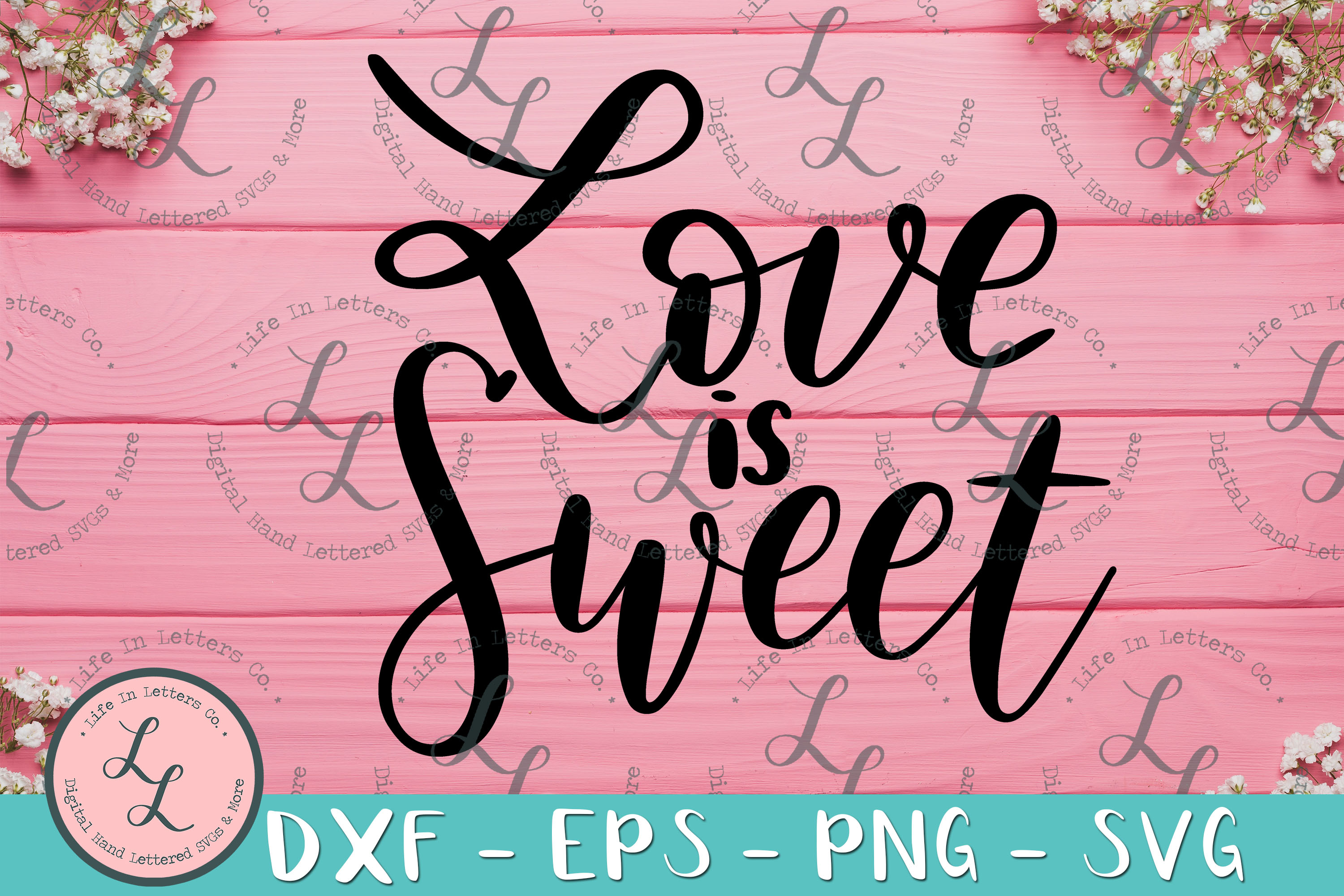 Love Is Sweet - Hand Lettered Cut File SVG PNG EPS DXF example image 1