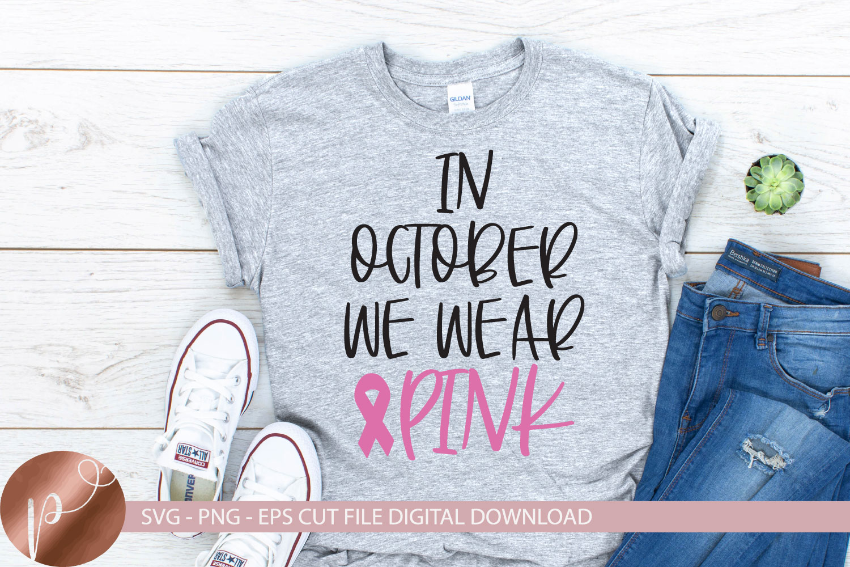 In October We Wear Pink Svg, Breast Cancer Svg, Awareness example image 1