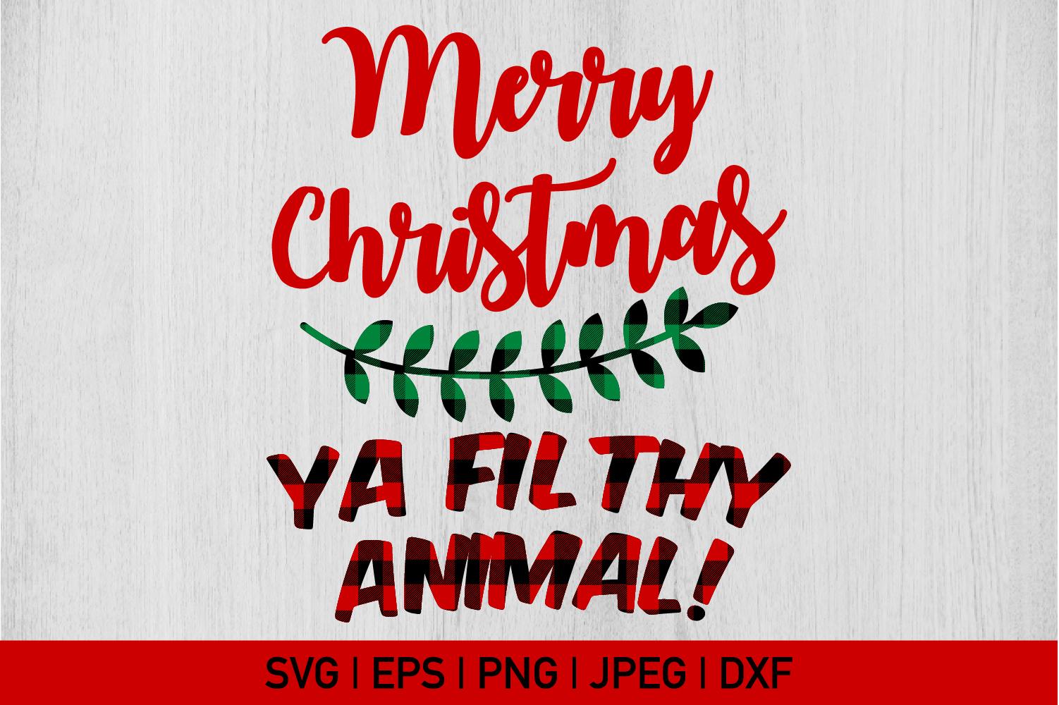Merry Christmas Ya Filthy Animal Svg.Merry Christmas Ya Filthy Animal Christmas Plaid Buffalo