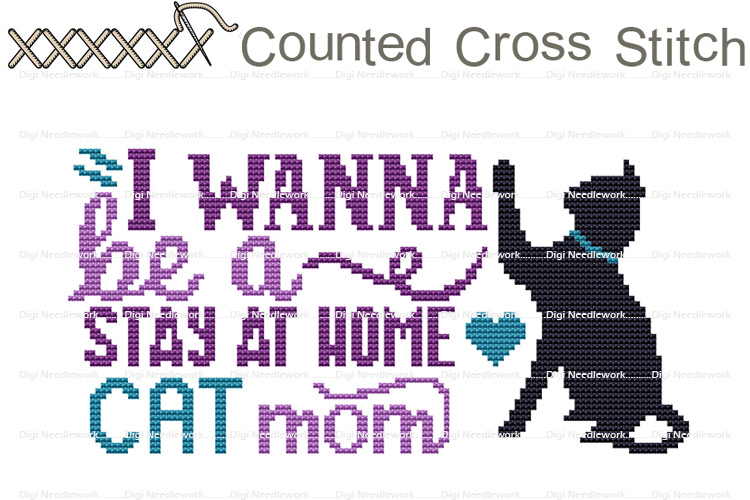 I Wanna Be A Stay At Home Cat Mom COUNTED Cross Stitch Chart example image 1