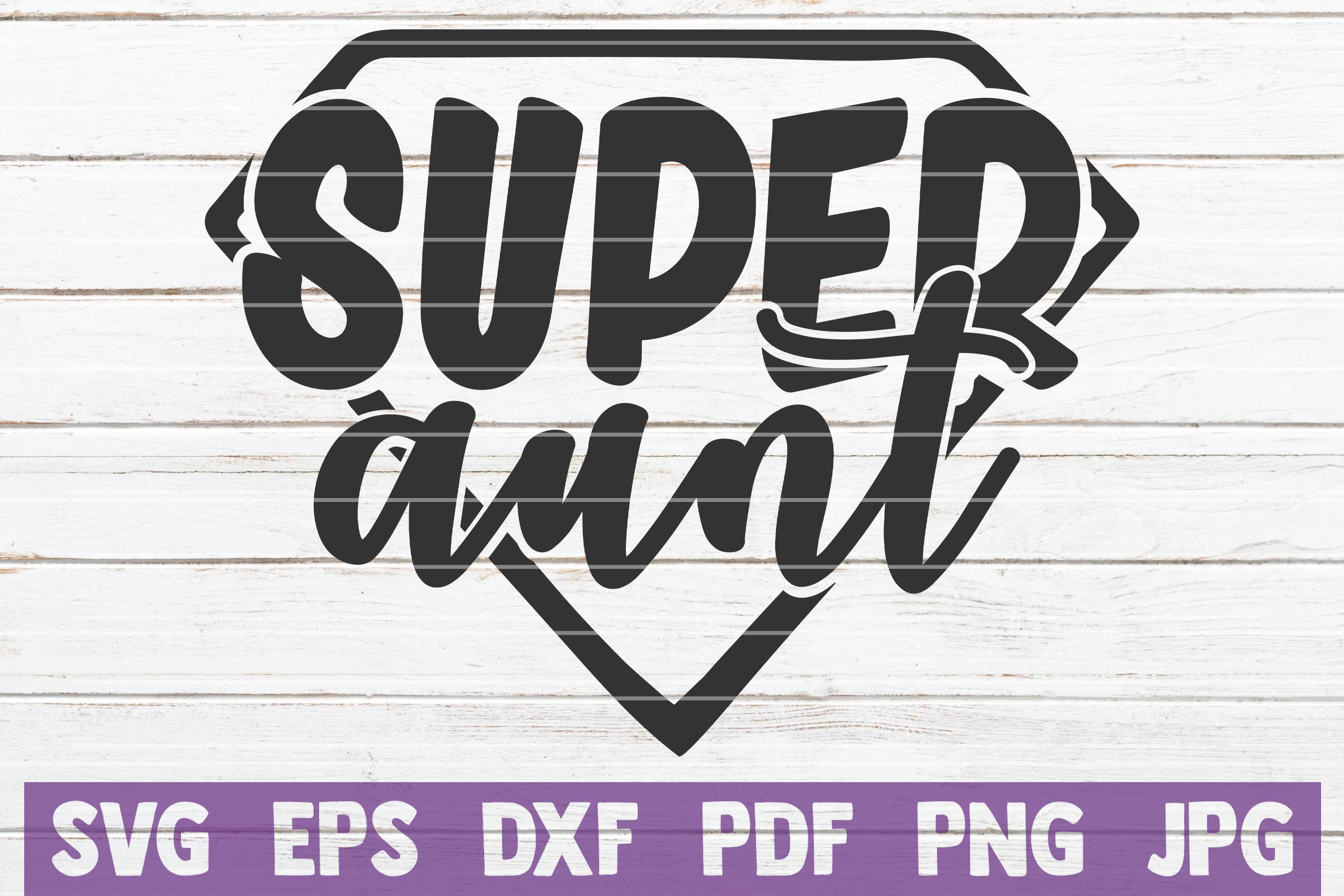 Super Aunt SVG Cut File | commercial use example image 1
