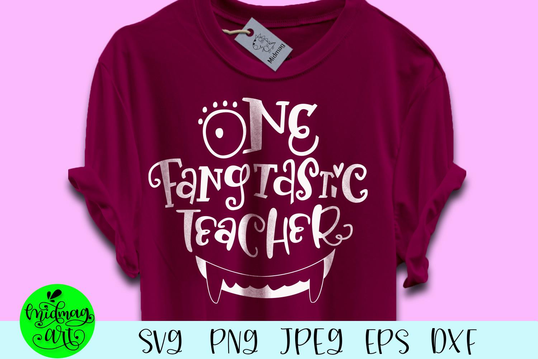 One fangtastic teacher svg, teacher halloween svg example image 1