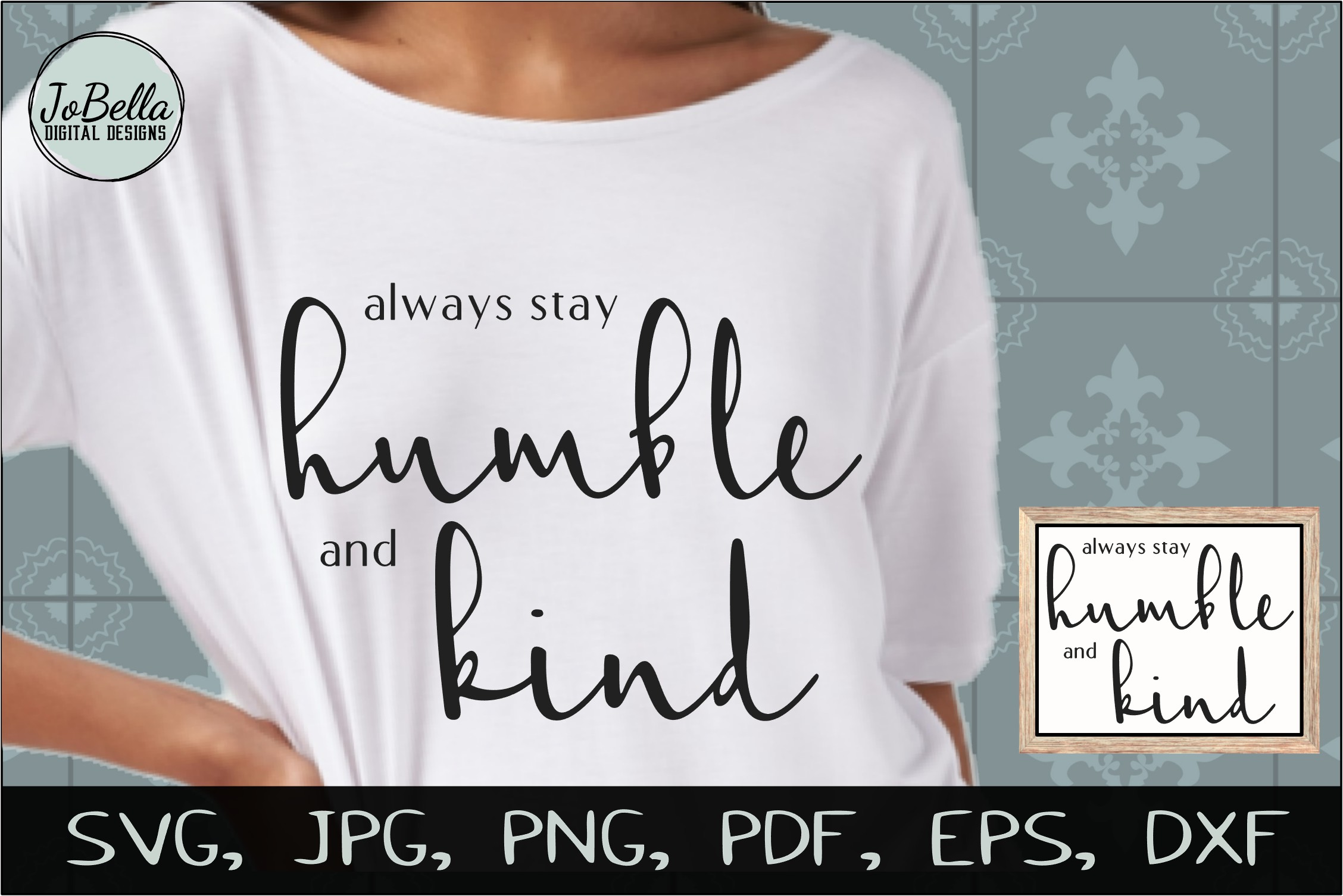 Always Stay Humble and Kind SVG, Sublimation PNG & Printable example image 2
