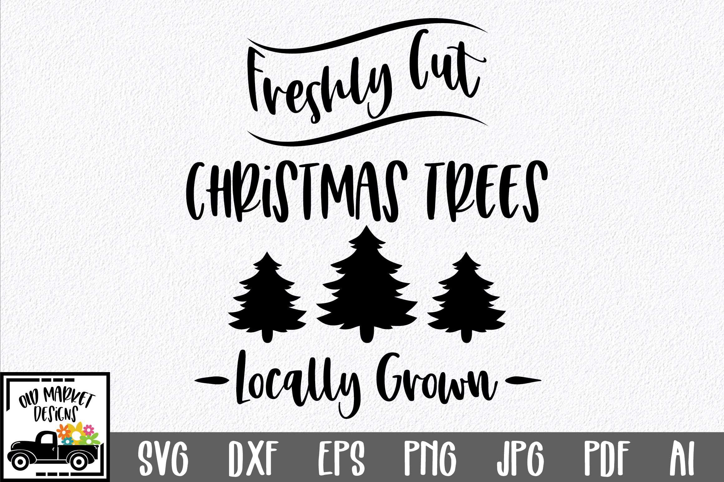 Christmas SVG Cut File - Freshly Cut Christmas Trees SVG DXF example image 1