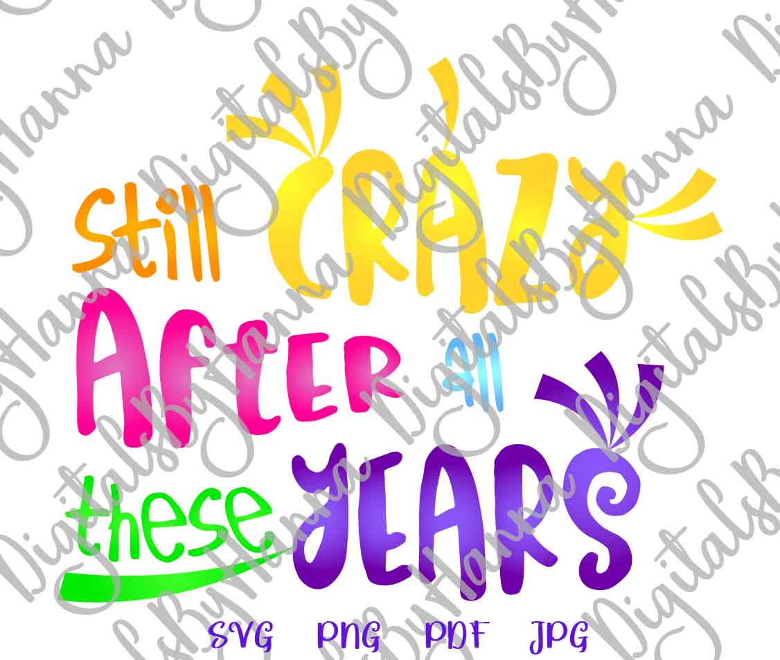 Still Crazy After All These Years Print & Cut Birthday PNG S example image 2