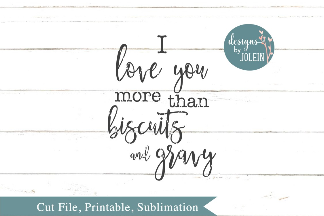 I love you more than biscuits and gravy SVG, png, eps example image 2