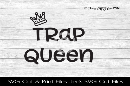 Trap Queen SVG Cut File example image 1