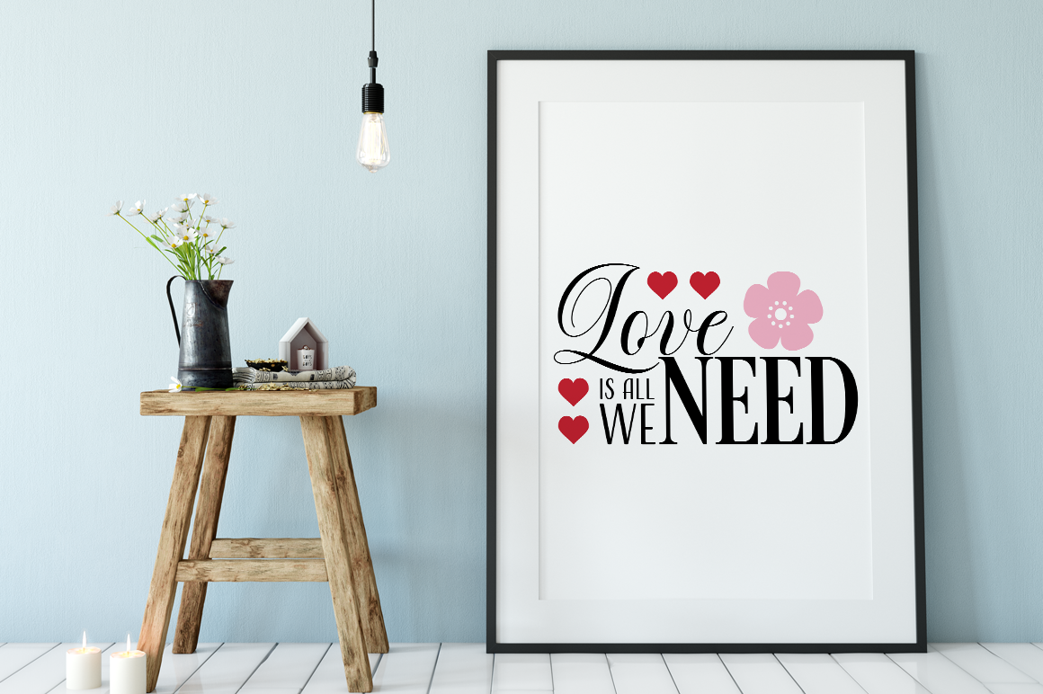 Love Is All We Need - Valentine SVG Cut File example image 2