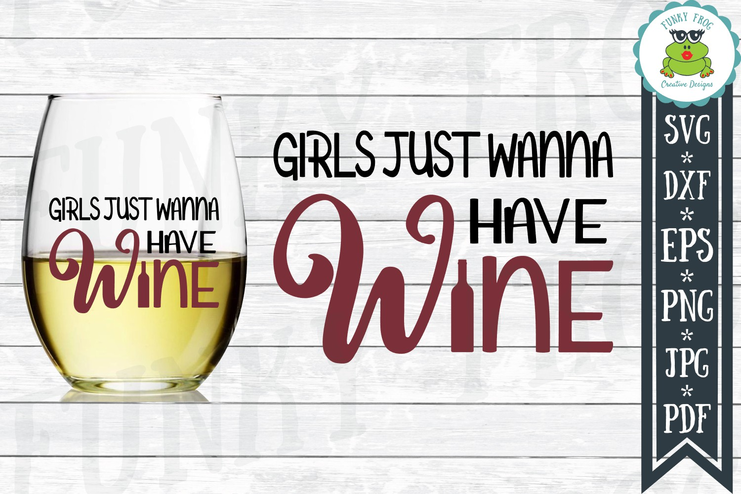 Girls Just Wanna Have Wine SVG Cut File for Crafters example image 1