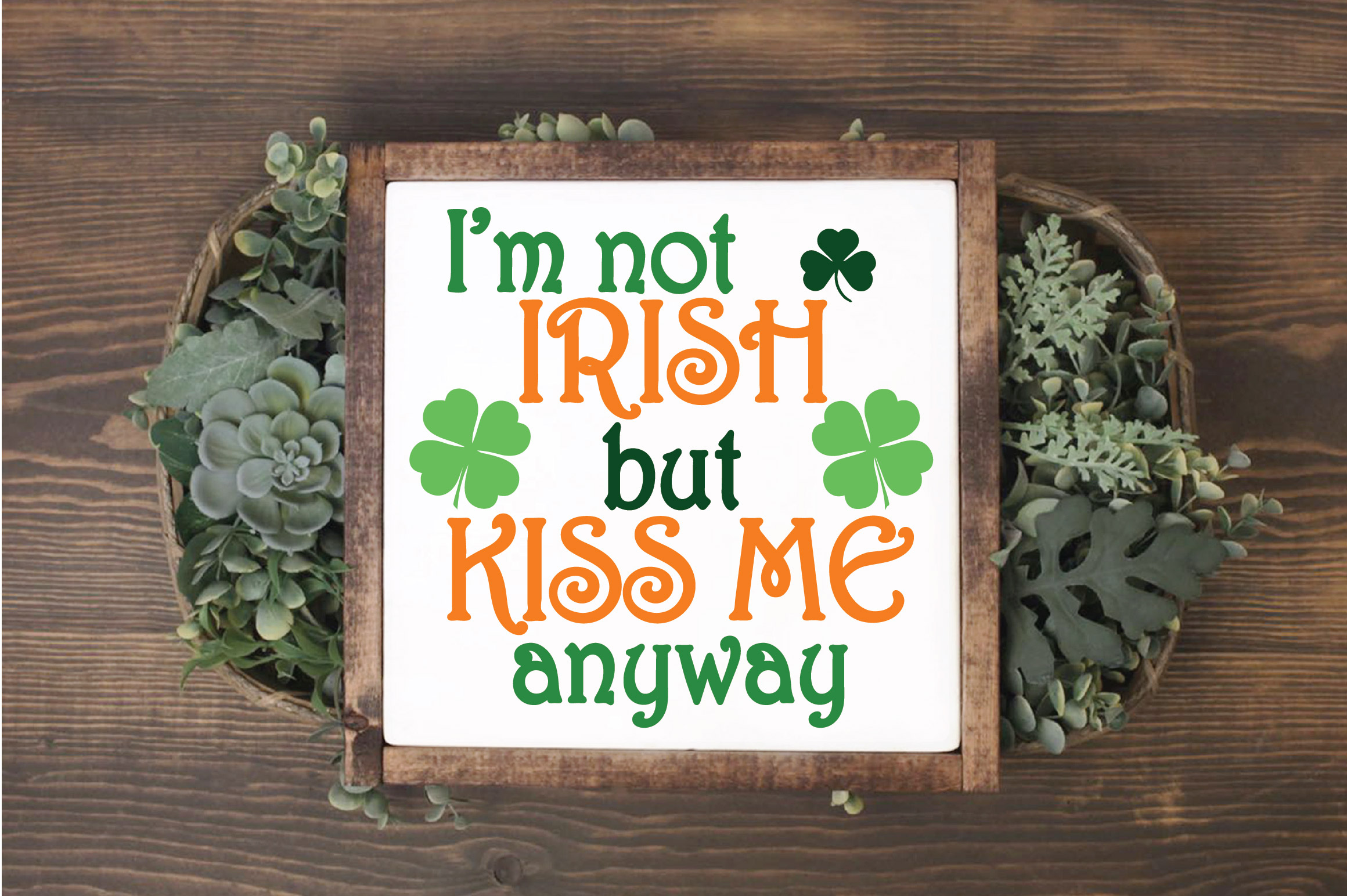 I'm not Irish but Kiss Me Anyway SVG Cut File - DXF - EPS example image 2
