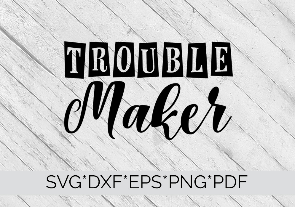 Trouble Maker SVG T-shirt Design Cutting File  example image 2