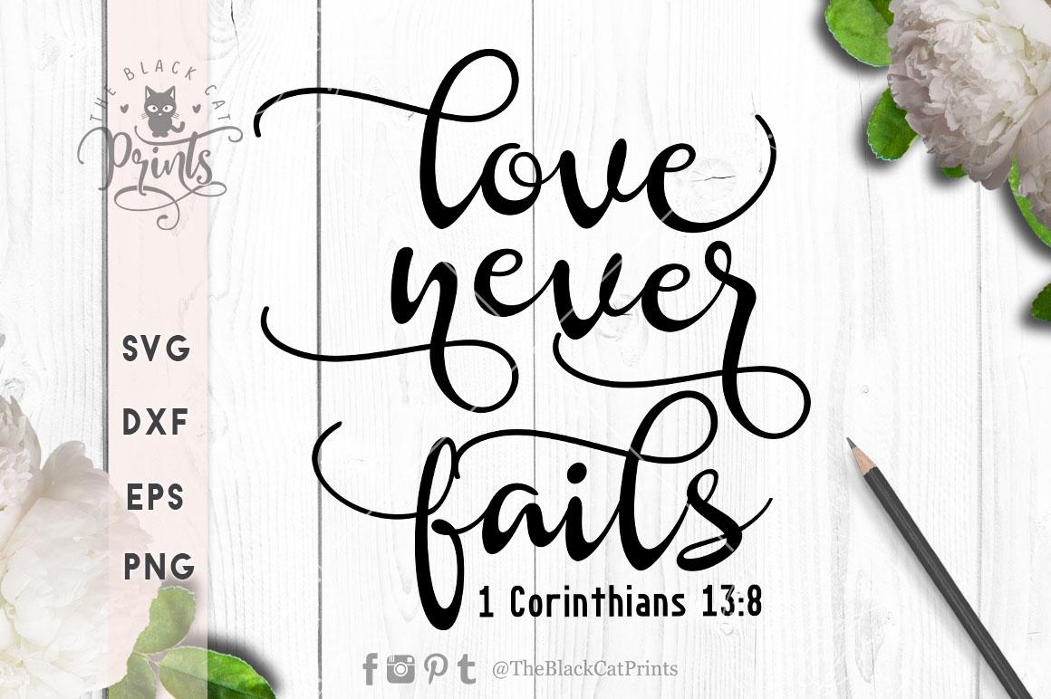 Love never fails - 1 Corinthians 13 8 SVG PNG EPS DXF example image 2