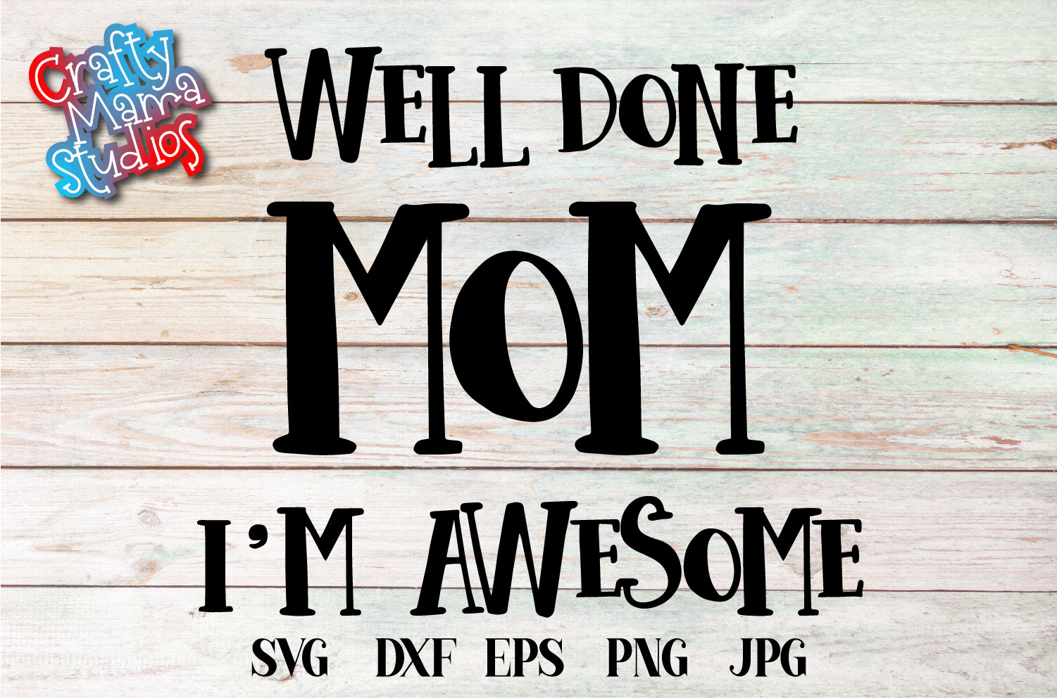 Well Done Mom, I'm Awesome SVG Sublimation example image 1