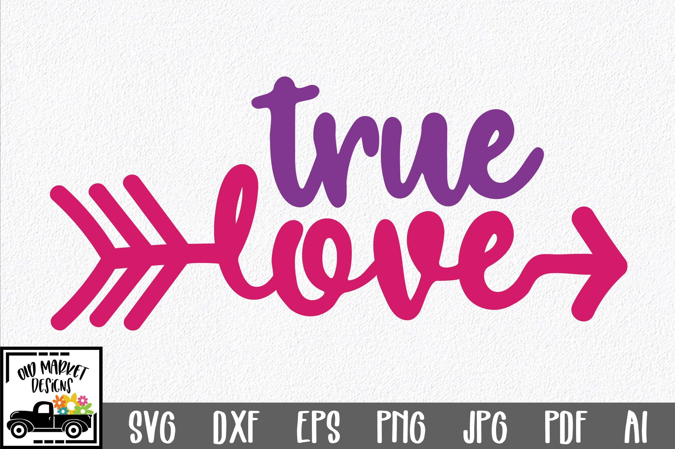 True Love SVG Cut File - Valentine SVG EPS DXF PNG PDF AI example image 1
