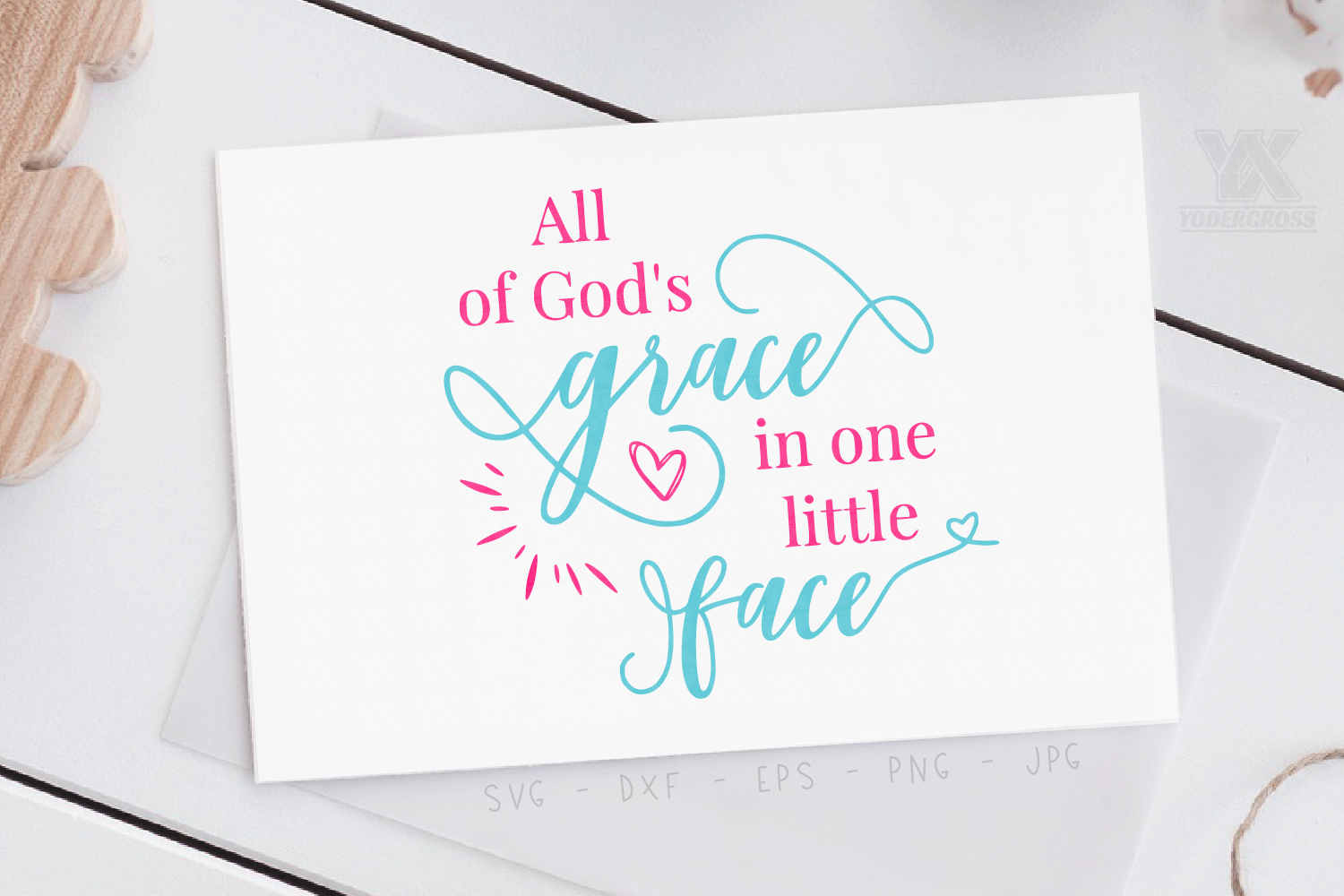 All of God's Grace in One Little Face, Faith SVG example image 2