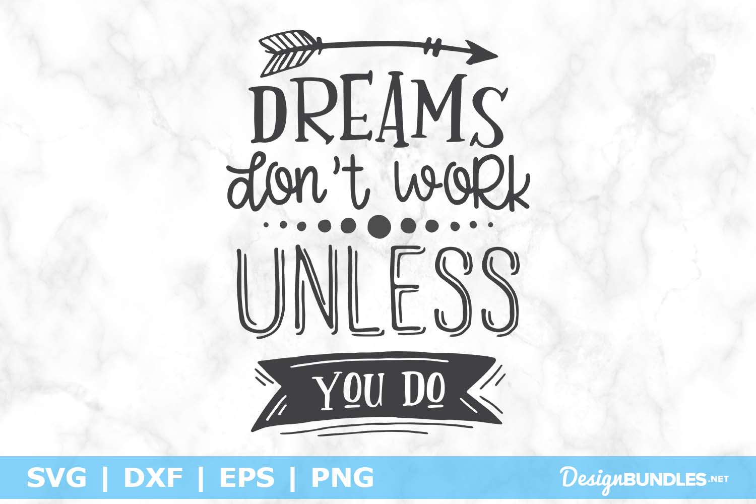 Dreams Don't work unless you do SVG File example image 1