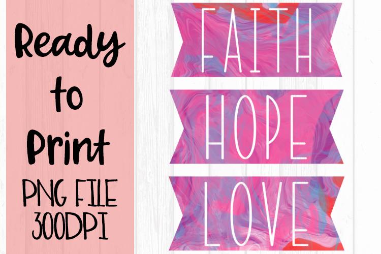 Faith Hope Love Ready to Print example image 1