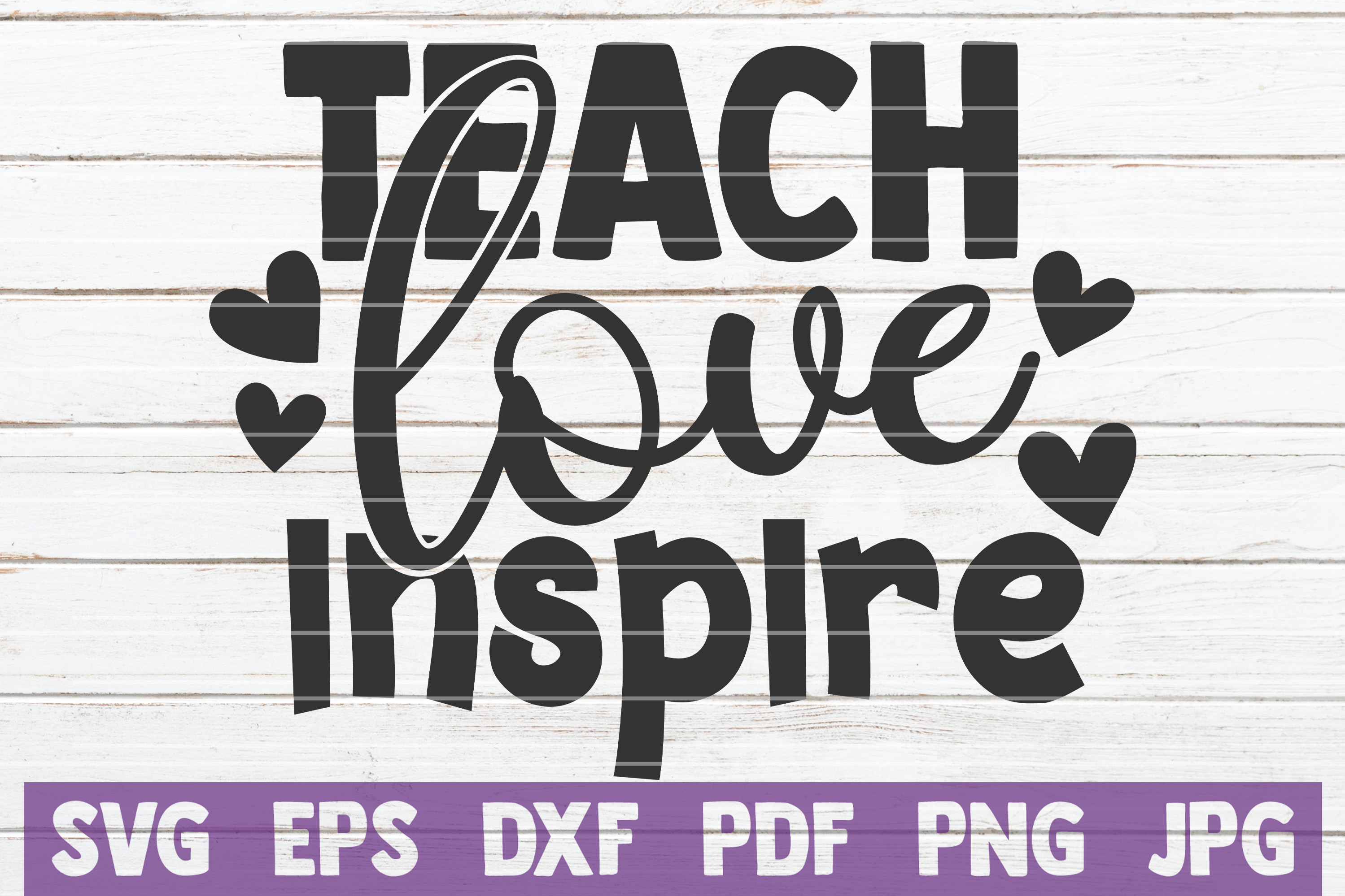 Teach Love Inspire SVG Cut File | commercial use example image 1