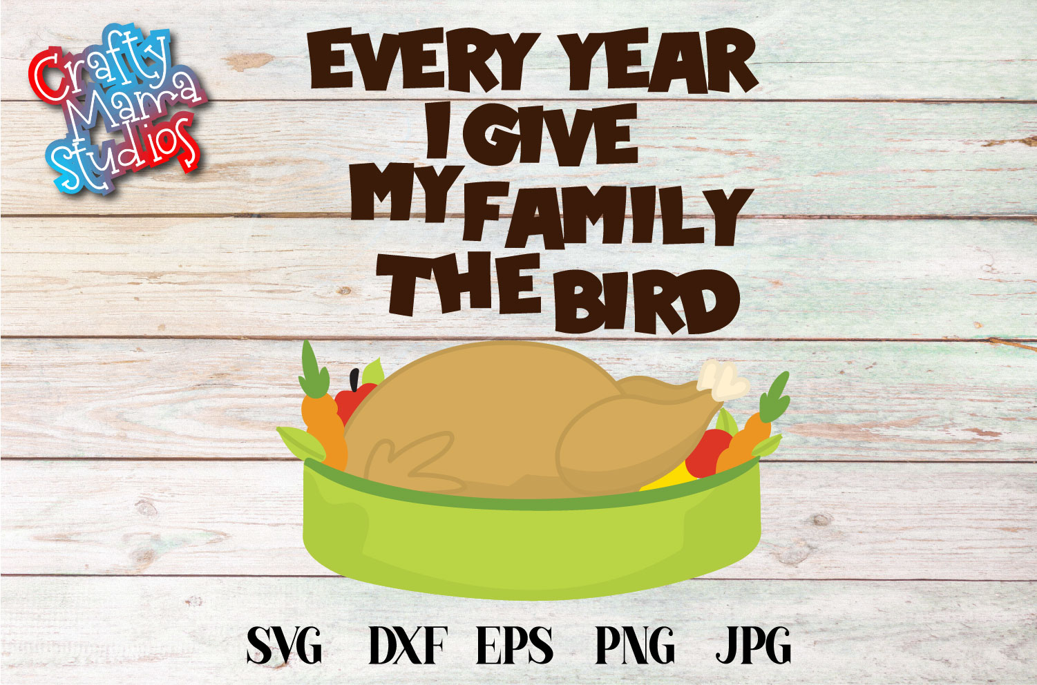 Thanksgiving SVG, Every Year I Give My Family The Bird SVG example image 2