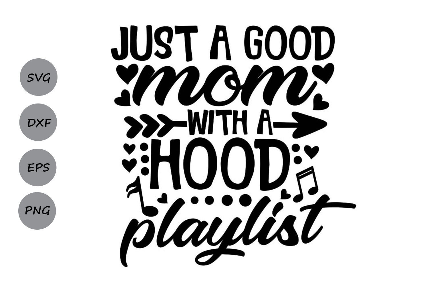 Just A Good Mom With A Hood Playlist Svg, Mother's Day Svg. example image 1