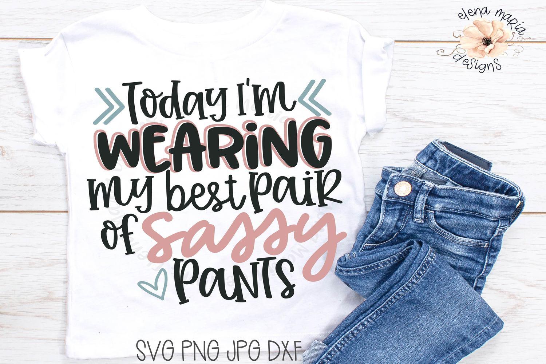 Sassy Pants Svg   Toddler Girl Shirt Svg   Sassy Cut File example image 1
