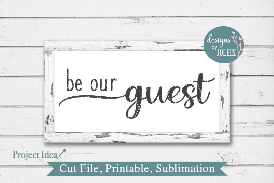 Be our guest SVG, png, eps, DXF, sublimation example image 1