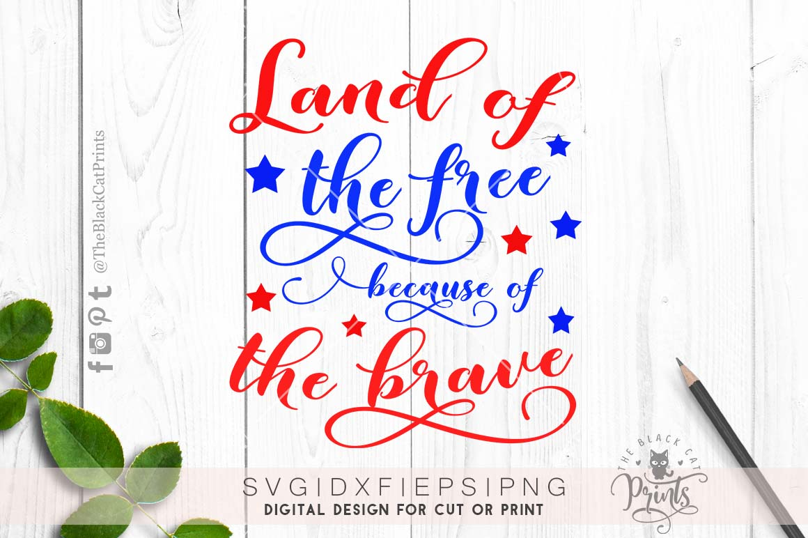 Land of the free because of the brave SVG PNG EPS DXF example image 1